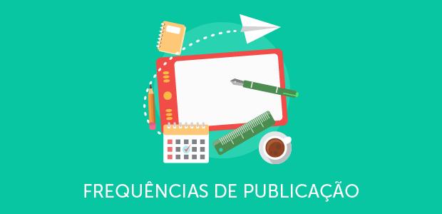 Frequência de publicação de conteúdo