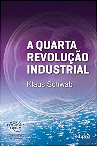 A Quarta Revolução Industrial - Klaus Schwab
